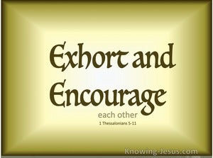 1 Thessalonians 5:11 Exhort and Encourage (devotional)10:14 (yellow)
