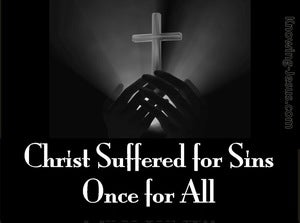 1 Peter 3:18 Christ Suffered To Bring Us to God (black)