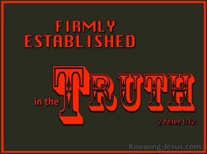 2 Peter 1:12 Firmly Established In The Truth (brown)