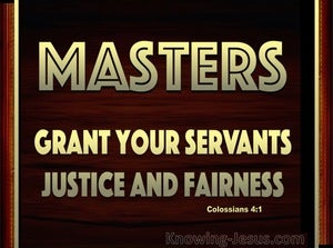 Colossians 4:1 Masters Grant Justice and Fairness (gold)