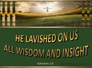 Ephesians 1:8 Riches Which He Lavished On Us. In All Wisdom And Insight (gold)