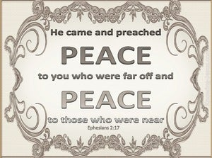 Ephesians 2:17 He Came and Preached Peace (gray)