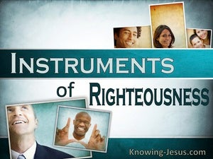 Romans 6:13 Instruments of Righteousness (devotional)12:21 (aqua)
