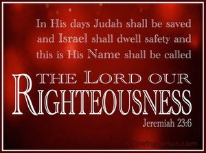 Jeremiah 23:6 The Lord Our Righteousness (white)