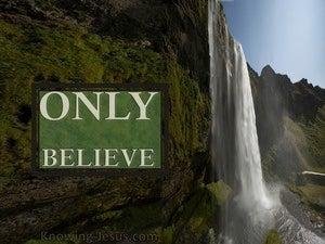 Luke 8:50 Only Believe (devotional)02:19 (green)