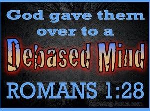 Romans 1:28 God Gave Them Over To A Debased Mind (blue)