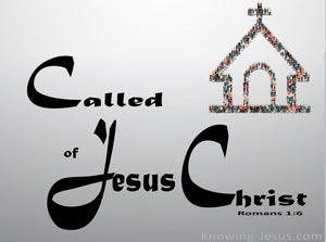 Romans 1:6 Among Whom You Also Are The Called Of Jesus Christ grey