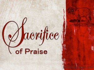 Hebrews 13:15 The Sacrifice of Praise (devotional)05:24 (red)