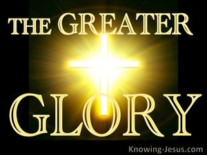 The Greater Glory (devotional) (brown) - Haggai 2:9
