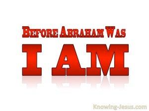 John 8:58 Before Abraham Was I Am (white)
