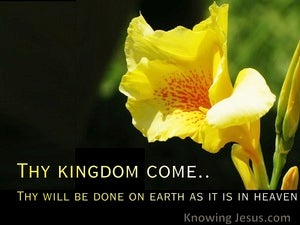 Matthew 6:10 Thy Kingdom Come  (devotional)03:30 (yellow)