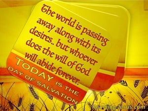 1 John 2:17 Today is the Day (devotional)03:17 (yellow)