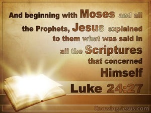 Luke 24:27 Beginning With Moses And All The Prophets (brown)