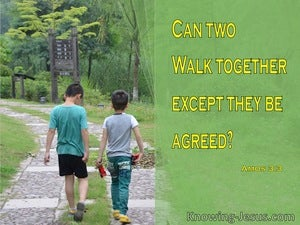 Amos 3:3 Walking Together (devotional)03:08 (green)