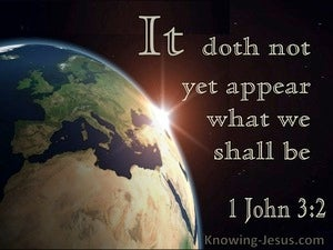 1 John 3:2 It Doeth Not Yet Appear What We Shall Be (utmost)04:29