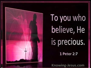 1 Peter 2:7 To You Who Believe He Is Precious (windows)02:02