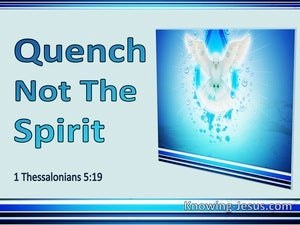 1 Thessalonians 5:19 Quench Not The Spirit (utmost)08:13