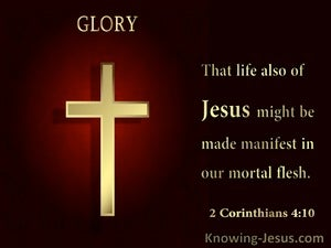 2 Corinthians 4:10 That Life Also Of Jesus Might Be Made Manifest In Our Mortal Flesh (utmost)05:14