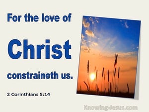 2 Corinthians 5:14 For The Love Of Christ Constraineth Us (utmost)02:04
