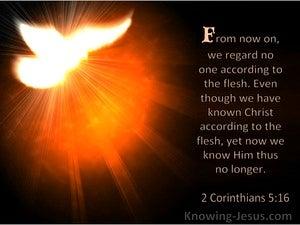 2 Corinthians 5:16 We Regard No One According To The Flesh (windows)06:14