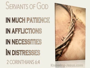 2 Corinthians 6:4 Servants Of God In Much Patience, Afflictions, Necessities, Distresses (utmost)03:06