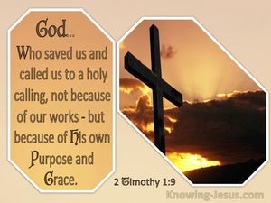2 Timothy 1:9 Not Because Of Our Works But By His Own Purpose And Grace (windows)01:02