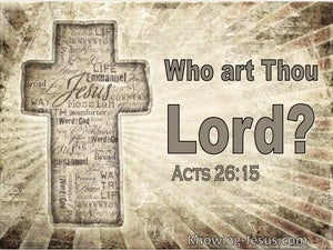 Acts 26:15 Who Are Thou Lord (utmost)01:29