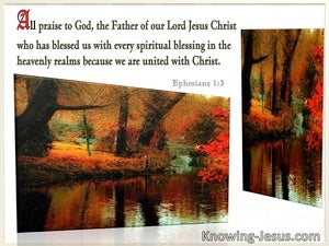 Ephesians 1:3 All Praise To God The Father Or Our Lord Jesus Christ (windows)02:18