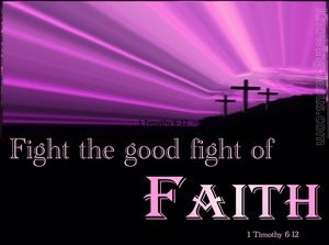 1 Timothy 6:12 Fight the Good Fight of Faith (purple)