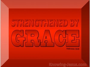 Hebrews 13:9 Strengthened By Grace  Grace (red)