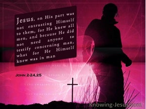 John 2:24 25 Jesus Did Not Commit Himself (maroon)