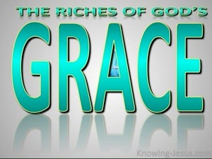 Ephesians 1:7 The Riches of  His Grace green