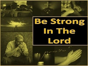 Ephesians 6:10 Be Strong In The Lord yellow