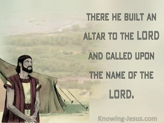 Genesis 12:8 He Built An Altar To The Lord and Called On His Name (sage)