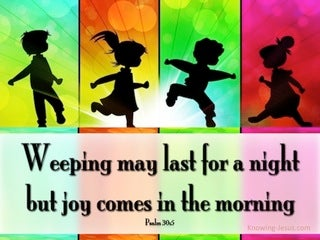 Psalm 30:5 Weeping May Last A Night Joy Comes In The Morning (red)