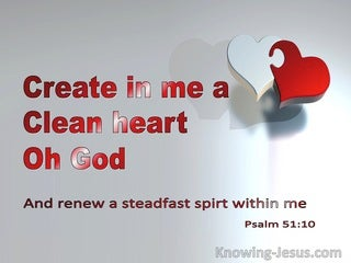Psalm 51:10 Create In Me A Clean Heart  O God (gray)
