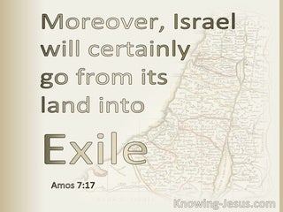 Amos 7:17 Israel Will Go From Its Land Into Exile (beige)