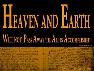 Matthew 5:18 Heaven And earth WIll Not Pass Until All Is Accomplished (orange)