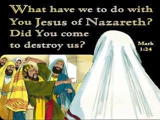 Mark 1:24 What Do We Have To Do With You Jesus Of Nazareth Did You Come To Destroy Us (black)