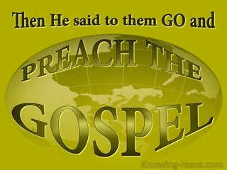 Mark 16:15 Go Into All The World And Preach The Gospel (green)