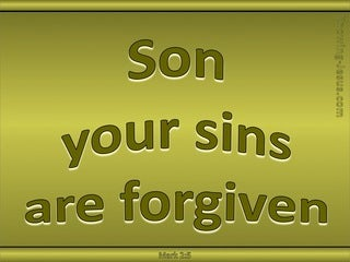 Mark 2:5 Your Sins Are Forgiven  (sage)