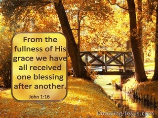 John 1:16 From The Fullness Of His Grace We Have All Received One Blessing After Another (windows)11:29