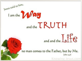 John 14:6 I Am The Way The Truth And The Life (white)