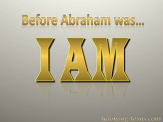 John 8:58 Before Abraham Was I Am (gold)