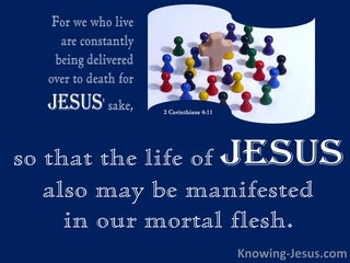2 Corinthians 4:11 The Life Of Jesus Manifest In Us (white)