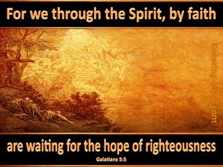 Galatians 5:5 Waiting For The Hope Of Righteousness (orange)