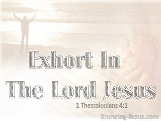 1 Thessalonians 4:1 Exhort In The Lord Jesus (beige)