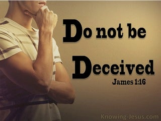 James 1:16 Do No Be Deceived (brown)
