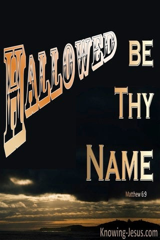 Matthew 6:9 Hallowed Be Thy Name (black)