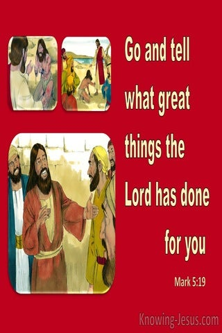 Mark 5:19 Report To Them What Great Things The Lord Has Done For You (yellow)